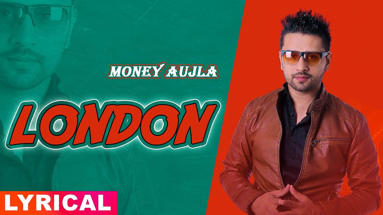 London (Lyrical) | Money Aujla Feat Nesdi Jones & Yo Yo Honey Singh | New Punjabi Song 2020