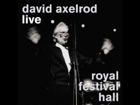 David Axelrod - The Sick Rose (Live at The Royal Festival Hall)