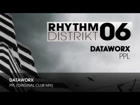 Dataworx - PPL (Original Club Mix)