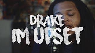 Drake ~ Im Upset (Kid Travis Cover)