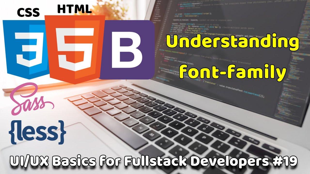 Understanding font-family | UI/UX Basics for Fullstack Developers #19 | Fullstack Basics