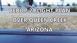BEBOP 2 FLIGHT PLAN OVER QUEEN CREEK ARIZONA (Part 2)