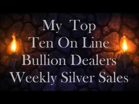 My Top Ten On Line Bullion Dealers Weekly Silver Sales 11 July 2016