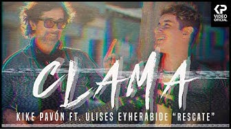 Kike Pavón ft. Ulises Eyherabide ( RESCATE ) - Clama (Video Oficial)
