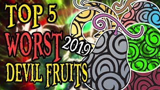 Top 5 WORST DEVIL FRUITS (2019 Edition)