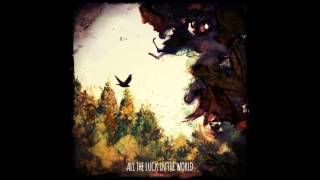 All The Luck In The World - Flight in the Oaks