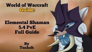 WoW: 5.4 PvE Elemental Shaman Guide