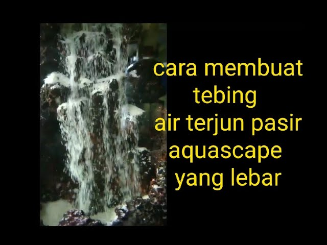 Cara Membuat Tebing Air Terjun Pasir Aquascape Youtube