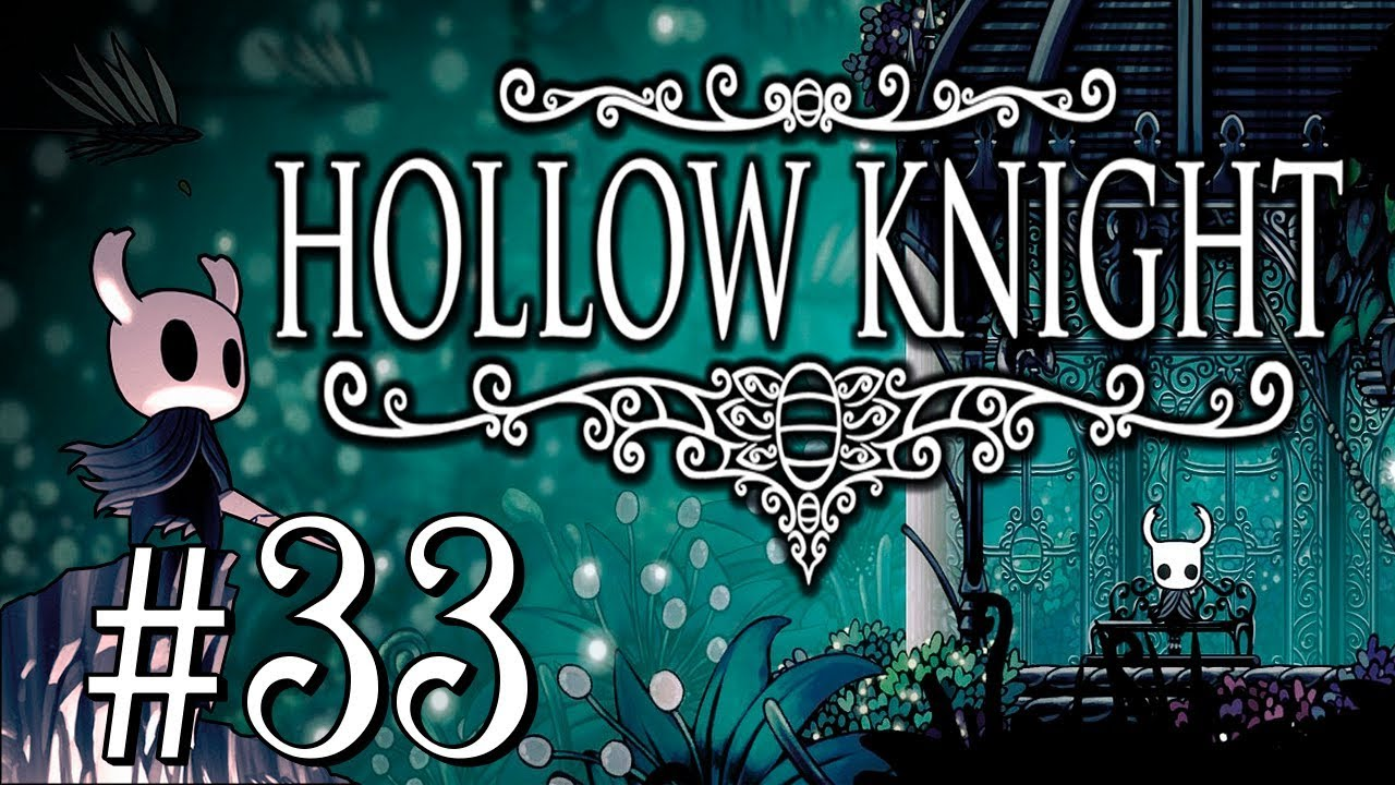Los Jardines De La Reina Hollow Knight 33 Youtube