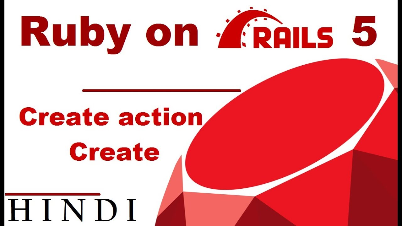 Ruby on Rails 5 Tutorial #14 Create action-Create ( हिन्दी ...