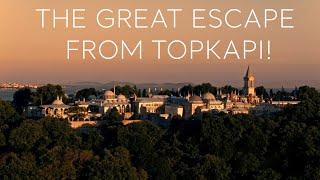Turkey Home - The Great Escape From Topkapi!