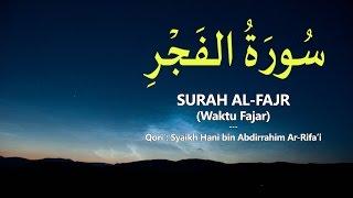 Surah Al-Fajr - Syaikh Hani Ar-Rifa