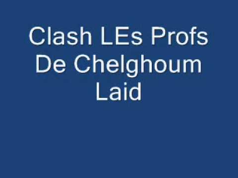 Clash Les Profs De Chelghoum Laid