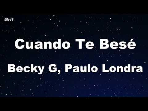 Cuando Te Besé - Becky G, Paulo Londra Karaoke 【No Guide Melody】 Instrumental