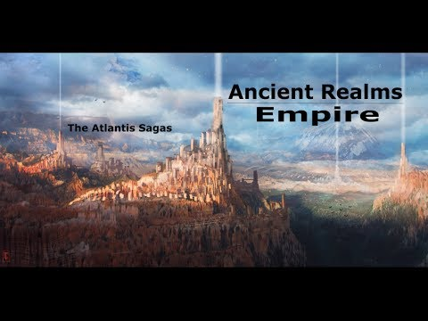 Ancient Realms - Empire (May 2017) (The Atlantis Sagas)