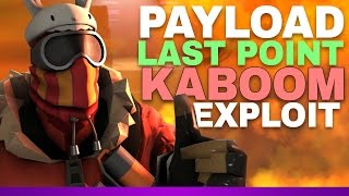 TF2 Griefing - Payload last point KABOOM exploit (after 2 patches!)