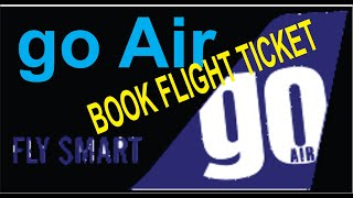 go Air  : India to ABROAD AND DOMASTIC MUST WATCH