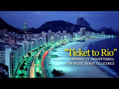 Got a Ticket to Rio - Production Music Ready to Licence