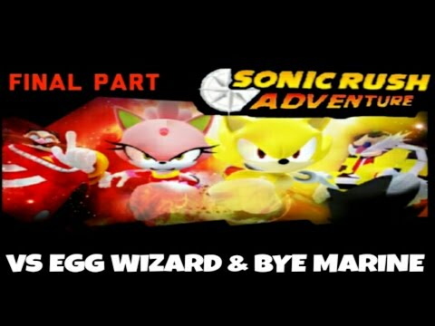 Sonic Rush Adventure Final Part VS Egg Wizard & Goodbye Marine