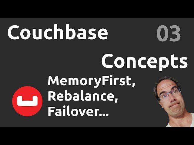 Concepts : memory first, queues, rebalance, failover, éviction... - #Couchbase 03