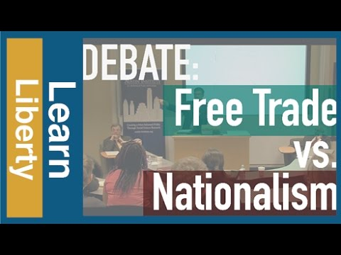 Debate: Free Trade vs. Nationalism