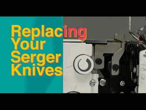 How To Change Your Serger / Overlocker Knives