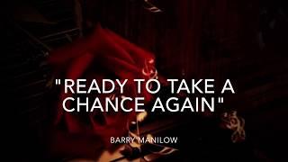 Ready to Take a Chance Again (w/lyrics)  ~  Barry Manilow