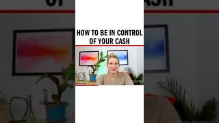 How to be in control of your cash