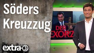 Markus Söders Kreuzzug