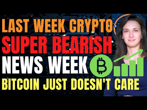 Super Bearish News Week (Bitcoin Just Doesn't Care!) – Last Week Crypto