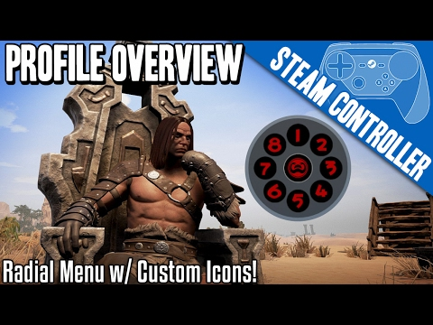 Conan Exiles - Steam Controller Profile Overview - Custom Icons, Toggle Run Action Set! Has It ALL!
