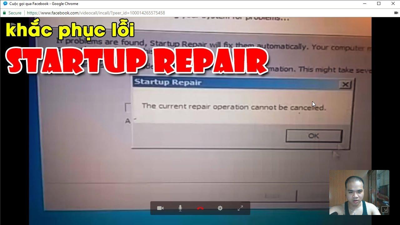 Chu Đặng Phú KHẮC PHỤC LỖI STARTUP REPAIR (HOW TO FIX STARTUP REPAIR ERROR)
