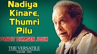 Nadiya Kinare, Thumri Pilu | Pandit Bhimsen Joshi (Album:The Versatile - Bhimsen Joshi vol2)