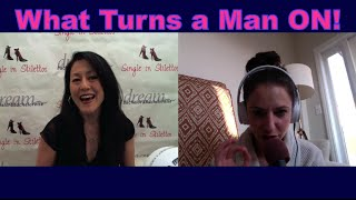 What Turns a Man On! - Dating Tips