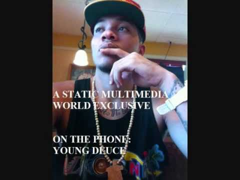 Static Multimedia World Exclusive - Young Deuce Interview Part 2