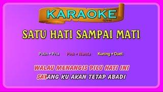 SATU HATI SAMPAI MATI (buat CEWEK) ~ karaoke _ tanpa vokal wanita