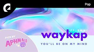 waykap feat. Emmi - You'll Be on My Mind