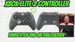 Xbox Elite Series 2 Controller Einrichten und Updaten Xbox Tutorial | DEUTSCH