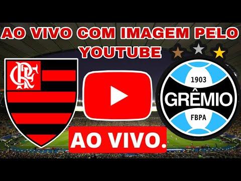 Como Assistir Flamengo X Gremio Com Imagem Pelo Youtube Assistir Jogo Do Flamengo Ao Vivo Com Imagem Youtube