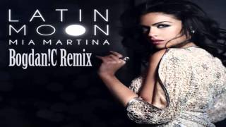 Mia Martina - Latin Moon (Bogdan!C Remix)