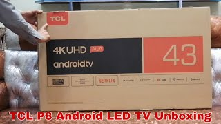 TCL P8 4K UHD Android LED TV Unboxing | TCL P8 4K AI Android TV Series | TCL Android LED TV