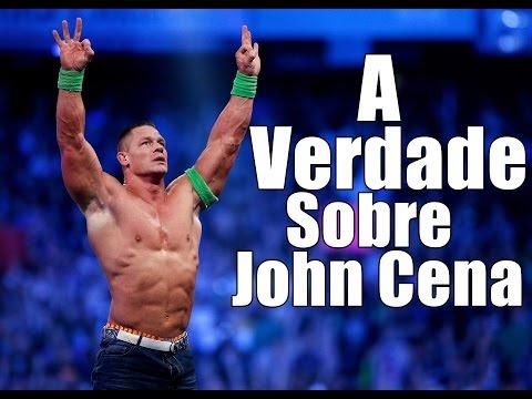 A Verdade Sobre John Cena