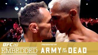 UFC 262 Embedded: Vlog Series - Episode 6
