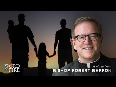Bishop Barron on Biblical Family Values