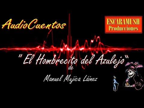 EL HOMBRECITO DEL AZULEJO de Manuel Mujica Linez  YouTube