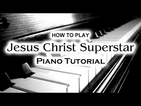 How to play JESUS CHRIST SUPERSTAR. Piano Tutorial (full version)