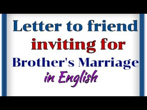 letter writing in english to your friend inviting him for brother marriage wedding invitation letter