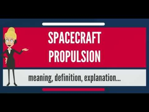 What Is Spacecraft Propulsion What Does Spacecraft Propulsion Mean Youtube