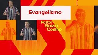Evangelismo | Pastor Eloízio Coelho