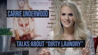 "Carrie Underwood, ""Dirty Laundry"" - Stories From"